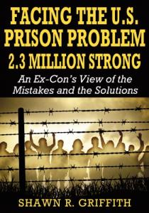 Abusing Prisoners Decreases Public Safety --An interview with author Shawn Griffith
